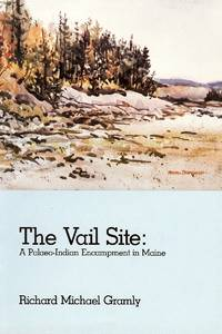 THE VAIL SITE : A Palaeo-Indian Encampment in Maine