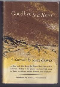 Goodbye to a River (Signed) by John Graves - Hardcover - 15th printing, September 1996 - 1996 - from Botany Books (SKU: Alibris.0000000)