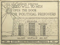 """Small broadside """"You who celebrate Christmas Let Good Will to Men Open the Door for Political Prisoners ... Write Today to President Harding."""""""