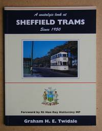 A Nostalgic Look at Sheffield Trams Since 1950.