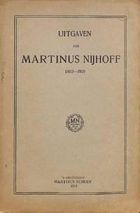 Uitgaven van Martinus Nijhoff 1853-1918.
