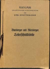 Bamberger und Nürnberger Lederschnittbände. Mit einer Bibliogr. der  Veröffentl....