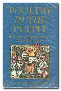 Poultry in the Pulpit Further Revelations of the Vet in the Vestry