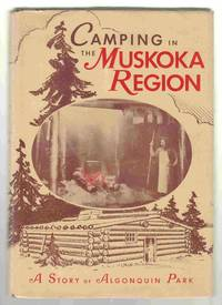 Camping in the Muskoka Region A Story of Algonquin Park