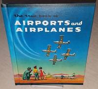THE TRUE BOOK OF AIRPORTS AND AIRPLANES
