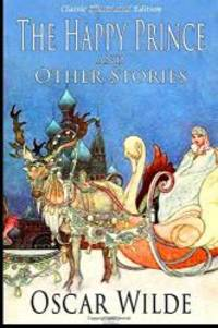 image of The Happy Prince and Other Stories (Classic Illustrated Edition)
