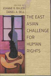The East Asian Challenge for Human Rights by  Daniel A. (Ed. )  Joanne R. & Bell - Paperback - 1999 - from Riverwash Books (SKU: POL0394)