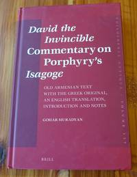 David the Invincible Commentary on Porphyry's Isagoge: Old Armenian Text with the Greek Original, an English Translation, Introduction and Notes ... (English, Armenian and Ancient Greek Edition)