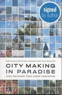 City Making in Paradise: Nine Decisions That Saved Vancouver