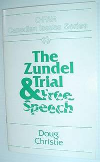 The Zundel Trial & Free Speech - C-FAR Canadian Issues Series #13