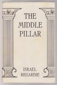 The Middle Pillar : A Co-Relation of the Principles of Analytical Psychology and the Elementary...