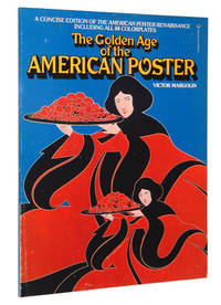 The Golden Age of the American Poster: A Concise Edition of the American Poster Renaissance Including All 48 Color Plates