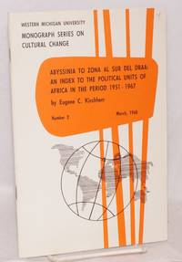 Abyssinia to Zona al Sur del Draa: an index to the political units of Africa in the period 1951 - 1967: a listing of former and current place names with supplementary notes and maps