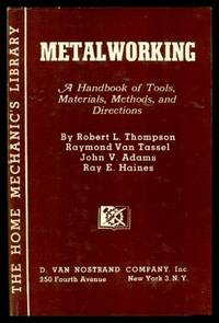 METALWORKING - A Handbook of Tools Materials Methods and Directions
