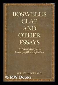 image of Boswell's Clap and Other Essays : Medical Analyses of Literary Men's Afflictions / by William B. Ober