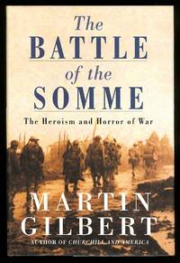 image of THE BATTLE OF THE SOMME: THE HEROISM AND HORROR OF WAR.