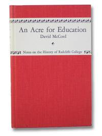 An Acre for Education: Being Notes on the History of Radcliffe College
