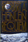 image of REQUIEM: NEW COLLECTED WORKS BY ROBERT A. HEINLEIN AND TRIBUTES TO THE GRAND MASTER. Edited by Yoji Kondo