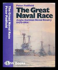 image of The great naval race : the Anglo-German naval rivalry, 1900-1914