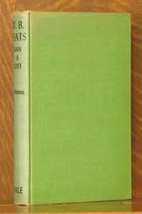 W. B. YEATS, MAN AND POET