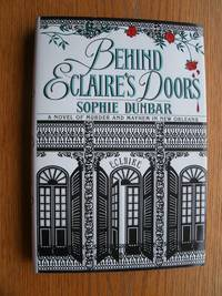 Behind Eclaire's Doors: A Tale of Murder and Mayhem in New Orleans