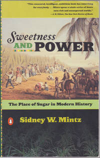 image of Sweetness and Power: The Place of Sugar in Modern History