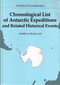 Chronological list of Antarctic expeditions and related historical events; [Reprint of 1989 edition] [from the Steve Fossett collection]