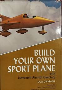 image of Build Your Own Sport Plane with Homebuilt Aircraft Directory