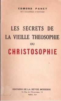 Les secrets de la vieille théosophie ou christosophie