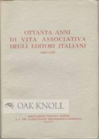 OTTANTA ANNI DI VITA ASSOCIATIVA DEGLI EDITORI ITALIANI (1869-1949)