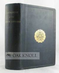 CATALOGUE OF THE LONDON LIBRARY, ST. JAMES SQUARE, LONDON, WITH PREFACE, LAWS AND REGULATIONS. And appendix, containing list of members, contents of voluminous collections, alphabetical lists of tracts, and a classified list of subjects