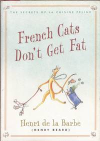 image of French Cats Don't Get Fat: The Secrets of La Cuisine Feline