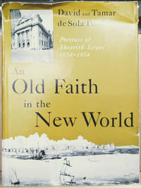 An Old Faith in the New World:  Portrait of Shearith Israel 1654-1954