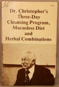 image of Dr. Christopher's Three-Day Cleansing Program, Mucusless Diet and Herbal Combinations.