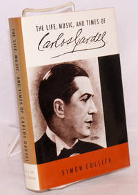 The Life, Music, & Times of Carlos Gardel
