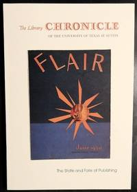 The Library Chronicle of the University of Texas at Austin, Vol. 25, No. 4: The State and Fate of Publishing: A Flair Symposium