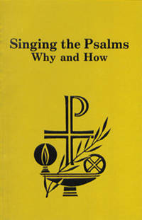 Singing the Psalms:  Why and How