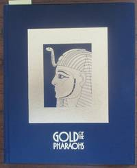 Gold of the Pharaohs: An Exhibition Provided By the Egyptian Antiquities Organisation
