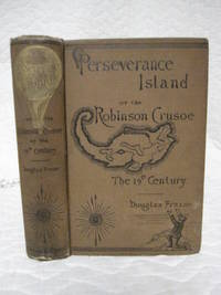 Perseverance Island, or the Robinson Crusoe The Nineteenth Century