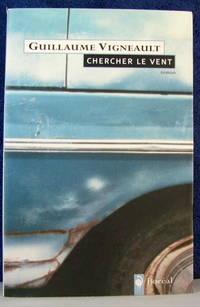 Chercher Le Vent: Roman
