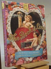 The Book of Love: The Old Farmer's Almanac Reconsiders Romance, Sex, and Marriage