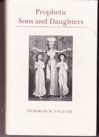 Prophetic Sons and Daughters: Feamle Preaching and Popular Religion in Industrial England