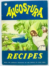 [BITTERS] Angostura Recipes Bring The Aromatic Fragrance of The Tropics to Your Table