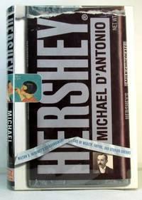 Hershey : Milton S. Hershey's Extraordinary Life of Wealth, Empire, and Utopian Dreams