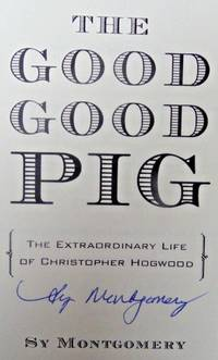 THE GOOD GOOD PIG (SIGNED - TWICE!)