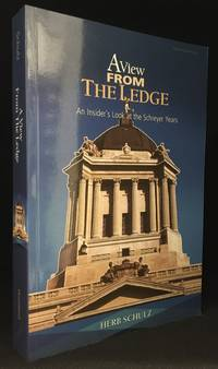 A View from the Ledge; An Insider's Look at the Schreyer Years by  Herb Schulz - Paperback - Signed - from Burton Lysecki Books, ABAC/ILAB (SKU: 133543)
