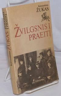 image of Zvilgsnis I Praeiti: zmogaus ir kario atsiminimai medziaga istorikams