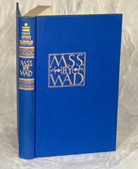 MSS. by WAD: Being a Collection of the Writings of Dwiggins on Various Subjects, Some Critical,...