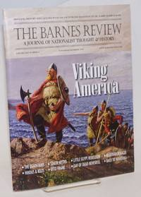 Viking America [cover story]; Just How Far Did They Make It? by Philip Rife [in] The Barnes Review A Journal of Nationalist Thought & History.  November/December 2016 . Volume XXII . Number 6