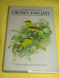 Helm Identification Guides. Crows and Jays. A Guide to the Crows, Jays and Magpies of the World.